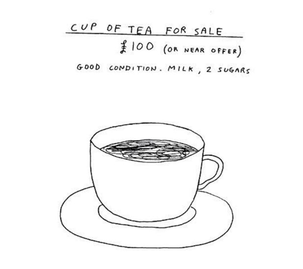 David Shrigley, «Cup of Tea for Sale», (davidshrigley.com)
